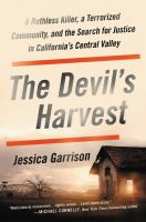 Cover image for The devil's harvest : a ruthless killer, a terrorized community, and the search for justice in California's Central Valley