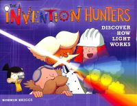 Cover image for The Invention Hunters discover how light works