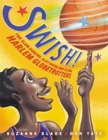 Cover image for Swish! : the slam-dunking, alley-ooping, high-flying Harlem Globetrotters