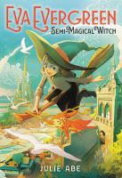 Cover image for Eva Evergreen, semi-magical witch
