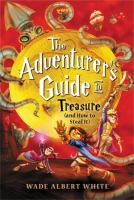 Cover image for The adventurer's guide to treasure (and how to steal it)