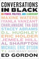 Cover image for Conversations in black : on power, politics, and leadership