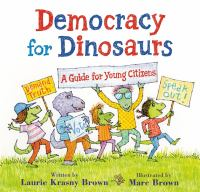 Cover image for Democracy for dinosaurs : a guide for young citizens