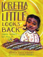 Cover image for Loretta Little looks back : three voices go tell it : a monologue novel