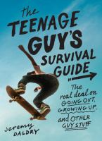 Cover image for The teenage guy's survival guide : the real deal on going out, growing up, and other guy stuff