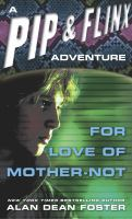 Cover image for For love of mother-not Pip and Flinx Series, Book 1.