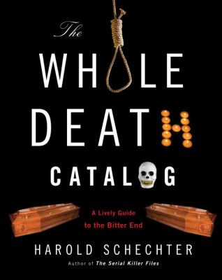 Cover image for The whole death catalog : a lively guide to the bitter end