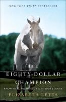 Cover image for The eighty-dollar champion : Snowman, the horse that inspired a nation