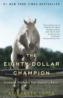 Cover image for The eighty-dollar champion Snowman, the horse that inspired a nation