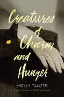 Cover image for Creatures of charm and hunger