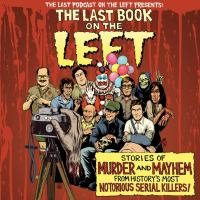 Cover image for The last book on the left stories of murder and mayhem from history's most notorious serial killers