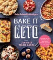 Cover image for Keto friendly recipes : bake it keto