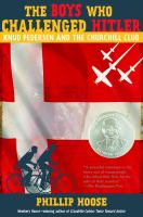 Cover image for The boys who challenged Hitler : Knud Pedersen and the Churchill Club