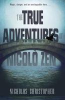 Cover image for The true adventures of Nicolo Zen