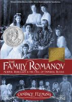 Cover image for The family Romanov : murder, rebellion & the fall of Imperial Russia