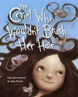 Cover image for The girl who wouldn't brush her hair