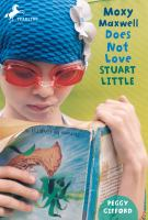 Cover image for Moxy Maxwell does not love Stuart Little