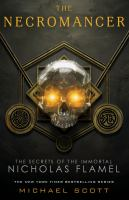 Cover image for The necromancer The Secrets of the Immortal Nicholas Flamel Series, Book 4.