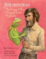 Cover image for Jim Henson the guy who played with puppets