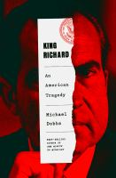 Cover image for King Richard : Nixon and Watergate--an American tragedy