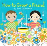 Cover image for How to grow a friend