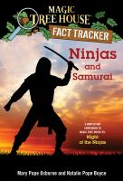 Cover image for Ninjas and samurai A Nonfiction Companion to Magic Tree House #5: Night of the Ninjas.