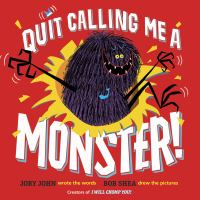 Cover image for Quit calling me a monster!