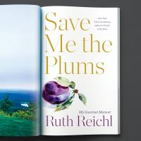 Cover image for Save me the plums my gourmet memoir.