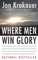 Cover image for Where men win glory the odyssey of Pat Tillman