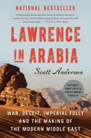 Cover image for Lawrence in Arabia war, deceit, imperial folly and the making of the modern Middle East