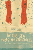 Cover image for In the sea there are crocodiles based on the true story of Enaiatollah Akbari : a novel