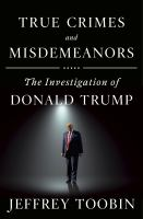 Cover image for True crimes and misdemeanors : the investigation of Donald Trump