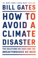 Cover image for How to avoid a climate disaster : the solutions we have and the breakthroughs we need