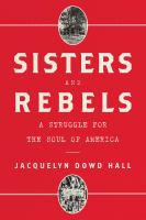 Cover image for Sisters and rebels : a struggle for the soul of America