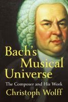 Cover image for Bach's musical universe : the composer and his work