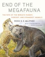 Cover image for End of the megafauna : the fate of the world's hugest, fiercest, and strangest animals