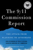 Cover image for The 9/11 Commission report : the attack from planning to aftermath : authorized text