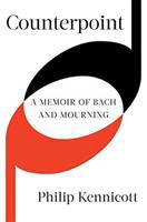Cover image for Counterpoint : a memoir of Bach and mourning