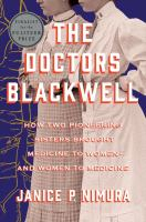Cover image for The doctors Blackwell : how two pioneering sisters brought medicine to women--and women to medicine