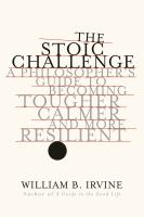 Cover image for The stoic challenge a philosopher's guide to becoming tougher, calmer, and more resilient