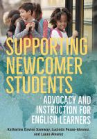 Cover image for Supporting newcomer students advocacy and instruction for English learners