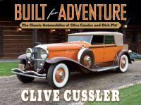 Cover image for Built for adventure : the classic automobiles of Clive Cussler and Dirk Pitt