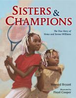 Cover image for Sisters & champions : the true story of Venus and Serena Williams