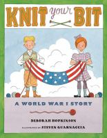 Cover image for Knit your bit : a World War I story
