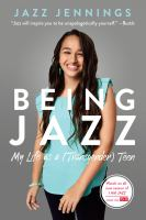Cover image for Being Jazz my life as a (transgender) teen.