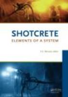 Cover image for Shotcrete  elements of a system : proceedings of the Third International Conference on Engineering Developments in Shotcrete, Queenstown, New Zealand, 15-17 March 2010