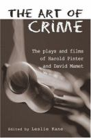 Cover image for The art of crime the plays and films of Harold Pinter and David Mamet