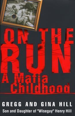 Cover image for On the run : a Mafia childhood