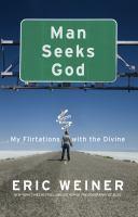Imagen de portada para Man seeks God : my flirtations with the divine
