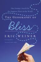 Imagen de portada para The geography of bliss : one grump's search for the happiest places in the world